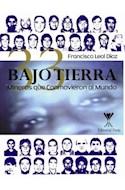 Papel BAJO TIERRA 33 MINEROS QUE CONMOVIERON AL MUNDO
