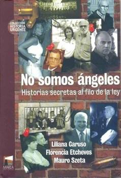 Papel No Somos Angeles. Historias Secretas Al Filo De La Ley