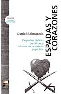 Papel ESPADAS Y CORAZONES PEQUEÑAS DELICIAS DE HEROES Y VILLANOS DE LA HISTORIA ARGENTINA (PASADO IMPERFE)