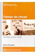 Papel TIEMPO DE CHICAS IDENTIDAD CULTURA Y PODER (JUVENTUDES  ARGENTINAS HOY) (RUSTICA)