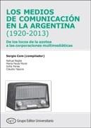 Papel MEDIOS DE COMUNICACION EN LA ARGENTINA (1920-2013) DE LOS LOCOS DE LA AZOTEA A LAS CORPORACIONES