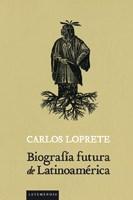 Libro Biografia Futura De Latinoamerica