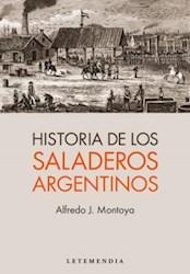 Libro Historia De Los Saladeros Argentinos