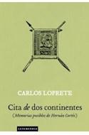 Papel CITA DE DOS CONTINENTES MEMORIAS POSIBLES DE HERNAN COR  TES