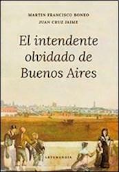 Libro El Intendente Olvidado De Buenos Aires