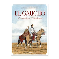 Libro El Gaucho. Costumbres Y Tradiciones