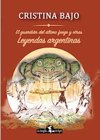 Papel Guardian Del Ultimo Fuego Y Otras Leyendas Argentinas , El