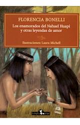 Papel ENAMORADOS DEL NAHUEL HUAPI Y OTRAS LEYENDAS DE AMOR (RUSTICA)