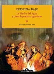 Libro La Madre Del Agua Y Otras Leyendas Argentinas