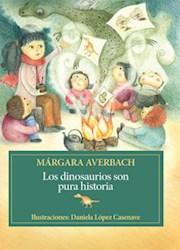 Libro Los Dinosaurios Son Pura Historia