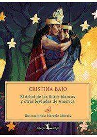 Papel Arbol De Las Fores Blancas Y Otras Leyendas De America, El (+8)