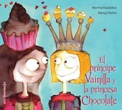 Libro El Principe Vainilla Y La Princesa De Chocolate