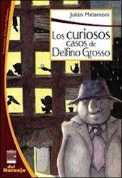 Libro Los Curiosos Casos De Delfino Grosso.