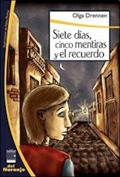 Libro Siete Dias  Cinco Mentiras Y El Recuerdo.