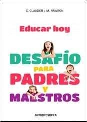 Libro Educar Hoy  Desafio Para Padres Y Maestros