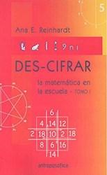 Libro 1. Des - Cifrar La Matematica En La Escuela