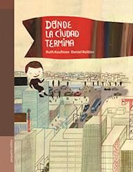 Libro Donde La Ciudad Termina