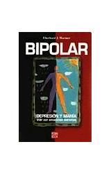 Papel BIPOLAR (DEPRESION Y MANIA) VIVIR CON EMOCIONES EXTREMAS