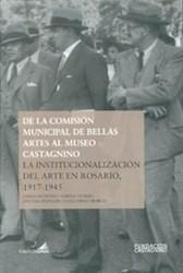 Libro La Institucionalizacion Del Arte En Rosario  1917 - 1945