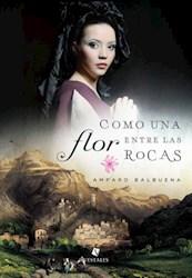 Libro Como Una Flor Entre Las Rocas