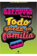 Papel TODO QUEDA EN FAMILIA (COLECCION GILLETTE 1) (RUSTICA)