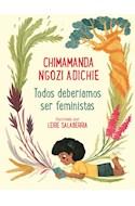 Papel TODOS DEBERIAMOS SER FEMINISTAS (COLECCION EMOCIONES VALORES Y HABITOS) (ILUSTRADO)