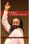 Papel A DIOS LE ENCANTA DIVERTIRSE (FUNDACION ARTE DE VIVIR)