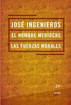 Papel HOMBRE MEDIOCRE, EL / LAS FUERZAS MORALES