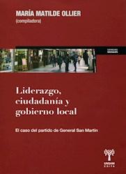 Libro Liderazgo , Ciudadania Y Gobierno Local . El Caso Del Partido De Gral.San M