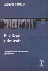Libro Purificar Y Destruir . Usos Politicos De Las Masacres Y Genocidios