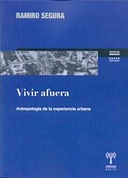 Libro Vivir Afuera  Antropologia De La Experiencia Urbana