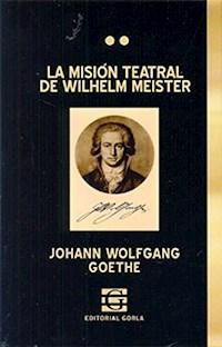 Libro La Mision Teatral De Wilhelm Meister
