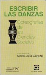 Libro Escribir Las Danzas. Coreografas De Las Ciencias Sociales