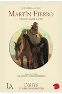 Papel MARTIN FIERRO LA IDA (EDICION BILINGUE LENGUA GAUCHESCA  - CASTELLANO CONTEMPORANEO)