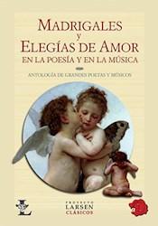 Libro Madrigales Y Elegias De Amor En La Poesia Y En La Musica