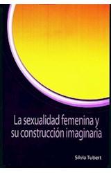 Papel LA SEXUALIDAD FEMENINA Y SU CONSTRUCCION IMAGINARIA