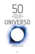 Papel 50 COSAS QUE HAY QUE SABER SOBRE EL UNIVERSO (50 COSAS QUE HAY QUE SABER...)
