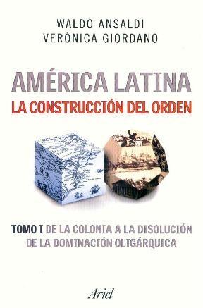 Papel America Latina. La Construccion Del Orden Tomo I