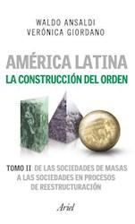 Libro 2. America Latina  La Construccion Del Orden