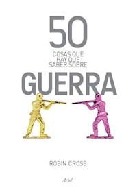 Papel 50 Cosas Que Hay Saber Acerca De La Guerra