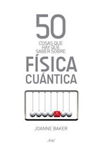 Papel 50 COSAS QUE HAY QUE SABER SOBRE FISICA CUANTICA