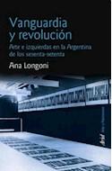 Papel VANGUARDIA Y REVOLUCION ARTE E IZQUIERDAS EN LA ARGENTINA DE LOS SESENTA SETENTA (ARTE Y PATRIMONIO)