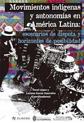 Libro Moviemientos Indigenas Y Autonomias En America Latina
