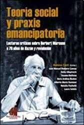 Libro Teoria Social Y Praxis Emancipatoria