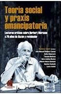 Papel TEORIA SOCIAL Y PRAXIS EMANCIPATORIA LECTURAS CRITICAS SOBRE HERBERT MARCUSE A 70 AÑOS DE