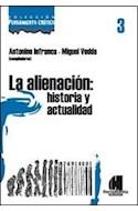 Papel ALIENEACION HISTORIA Y ACTUALIDAD (COLECCION PENSAMIENT  O CRITICO 3)