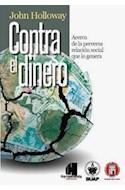 Papel CONTRA EL DINERO ACERCA DE LA PERVERSA RELACION SOCIAL  QUE LO GENERA (RUSTICO)