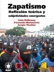Libro Zapatismo. Reflexion Te0Rica Y Subjetividades Emergentes