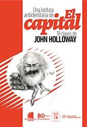 Libro Una Lectura Antiidentitaria Del Capital .18 Clases De Johm Holloway