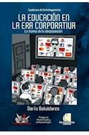 Papel EDUCACION EN LA ERA CORPORATIVA LA TRAMA DE LA DESPOSESION (CUADERNOS DE CONTRAHEGEMONIA 2)